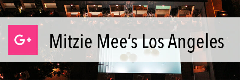 Mitzie Mee's Los Angeles - GooglePlus