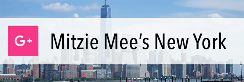 Mitzie Mee's New York - GooglePlus