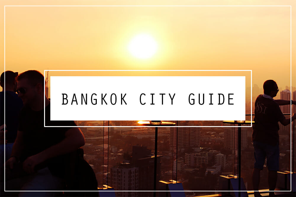 Bangkok City Guide
