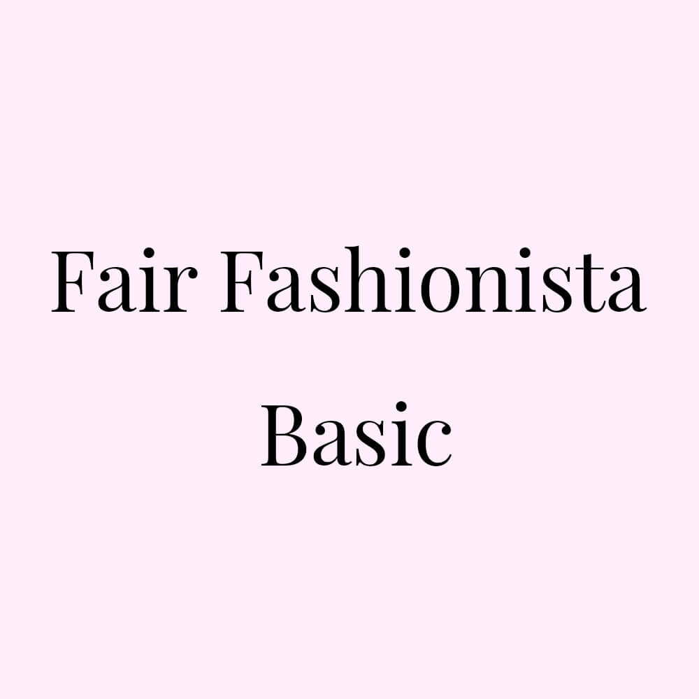 Fair Fashionista Basic