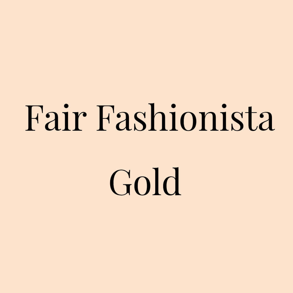 Fair Fashionista Gold